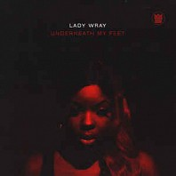 Lady Wray - Underneath My Feet / Guilty
