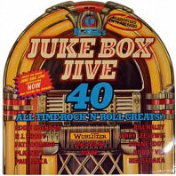 Various Artists - Jukebox Jive 40 - All Time Rock'N'Roll Greats!