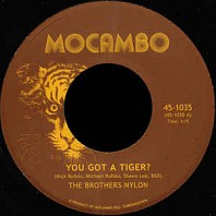 The Brothers Nylon - You Got A Tiger? / Does The Tiger Got You?