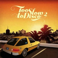 Too Slow To Disco 2