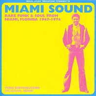 Various Artists - Miami Sound (Rare Funk & Soul From Miami, Florida 1967-1974)