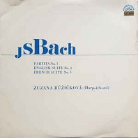J S Bach -  Partita No.1 / English Suite No.2 / French Suite No.5