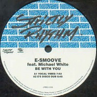 E-Smoove - Be With You