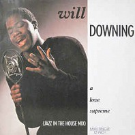 Will Downing - A Love Supreme (Jazz In The House Mix)
