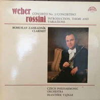 Various Artists - Carl Maria Von Weber, Concerto No. 2 In E Flat Major For Clarinet And Orchestra Op. 74, Concertino For Clarinet And Orchestra Op. 26, Gioacchino Rossini, Introduction, Theme And Variations For Clarinet And Orchestra