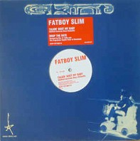 Fatboy Slim - Talkin' Bout My Baby / Drop The Hate