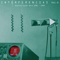Various Artists - Interferencias Vol. 2 - Spanish Synth Wave 1980-1989
