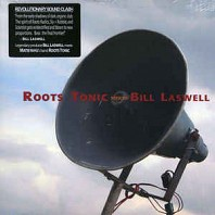 Roots Tonic - Roots Tonic Meets Bill Laswell