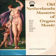 Various Artists - Old Netherlands Masters Of Organ Music