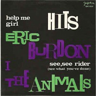 Eric Burdon I The Animals - Help Me Girl / See ,See Rider (See What You've Done)