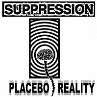 Suppression - Placebo Reality
