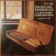 Various Artists - Johann Pachelbel, Johann Jakob Froberger - Clavichord Compositions