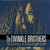 Twinkle Brothers - Bribery And Corruption