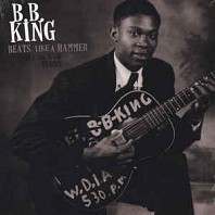 B.B. King - Beats Like A Hammer Early And Rare Tracks