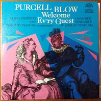 Purcell, Blow -  Welcome Ev'ry Guest