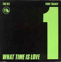 The KLF - What Time Is Love? (Pure Trance 1)