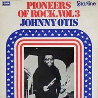 Johnny Otis - Pioneers Of Rock Vol.3