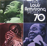 This Is Louis Armstrong - Satchmo '70 - Happy Birthday!