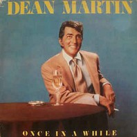 Dean Martin - Once In A While