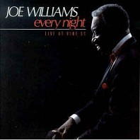 Joe Williams - Every Night - Live At Vine St.
