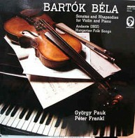 Bartók Béla - Sonatas And Rhapsodies For Violin And Piano / Andante / Hungarian Folk Songs