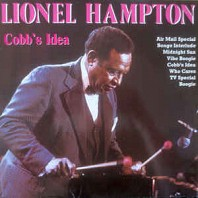 Lionel Hampton - Cobb's Idea