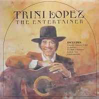 Trini Lopez - The Entertainer