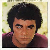 Johnny Mathis - The Best Days Of My Life
