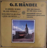 Georg Friedrich Handel - Six Concertos For Organ And Other Instruments, Op. 7