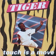Tiger - Touch Is A Move