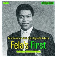 Fela Ransome-Kuti & The Highlife Rakers - Fela's First - The Complete 1959 Melodisc Session