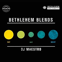 DJ Maestro ‎ - Bethlehem Blends: Day & Night