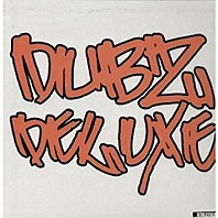 Dubz Deluxe - To Tha Break
