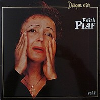 Edith Piaf - Disque D'Or - Vol. 1