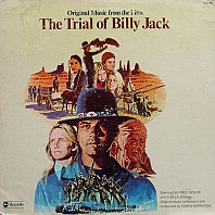 Elmer Bernstein - Original Music From The Film The Trial Of Billy Jack