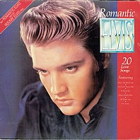 Elvis Presley - Romantic Elvis - 20 Love Songs