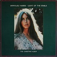 Emmylou Harris - Light Of The Stable (The Christmas Album)
