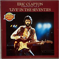 Eric Clapton - Timepieces Vol. II - 'Live' In The Seventies