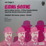 Erik Satie, Reinbert de Leeuw - Early Piano Works, Vol./Folge 2