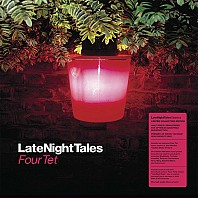 Four Tet - LateNightTales