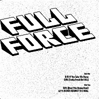 Full Force - Girl If You Take Me Home