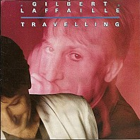 Gilbert Laffaille - Travelling