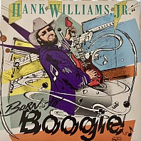 Hank Williams Jr. - Born To Boogie