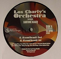 Los Charly's Orchestra Featuring Xantoné Blacq - All Around the World