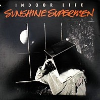 Indoor Life - Sunshine Supermen