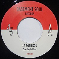 J. P. Robinson / Universal Love - Our Day Is Here / It's You Girl