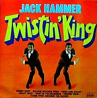 Jack Hammer - Twistin' King
