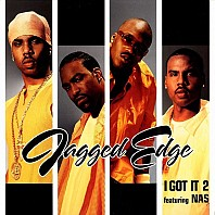 Jagged Edge Featuring Nas - I Got It 2