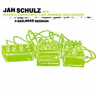 Jah Schulz With System D, Tribuman, Sirius Soulboy, Carsten Netz - A Railroad Session