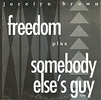 Jocelyn Brown - Freedom / Somebody Else's Guy